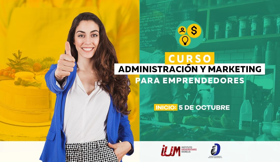 Curso Administración y Marketing para Emprendedores (3a Generación)