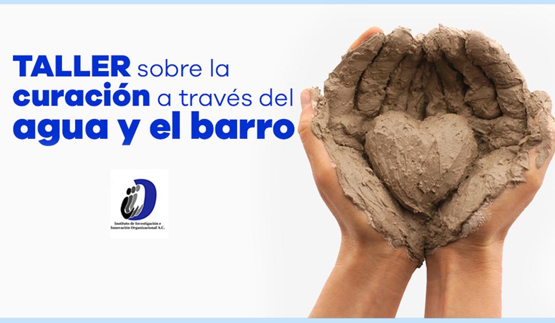 ARRANCAMOS TALLER SOBRE LA CURACIÓN DEL BARRO Y AGUA