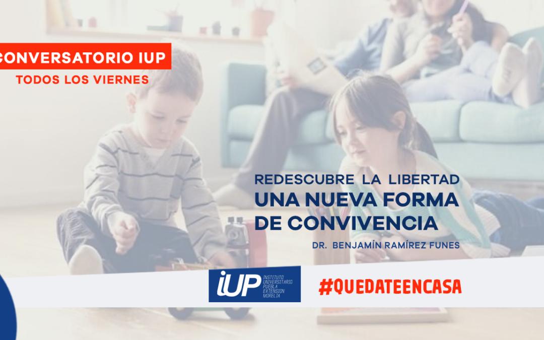 """Conversatorio IUP """"Redescubre la libertad, una nueva forma de convivencia"""""""