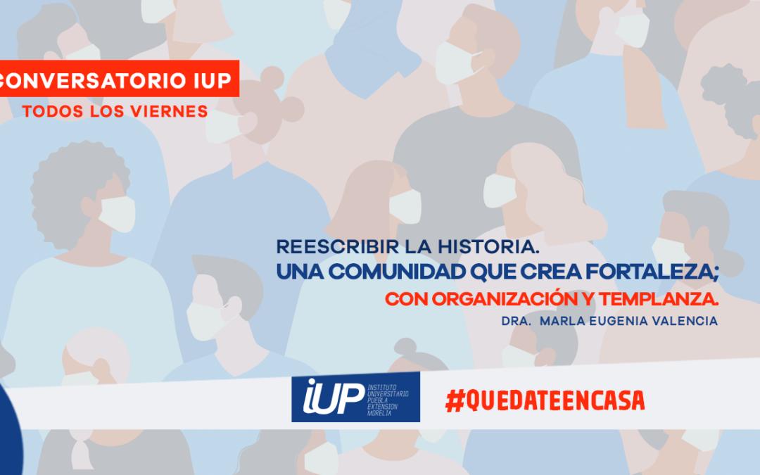 """Conversatorio IUP """"Rescribir la historia. Una comunidad crea fortaleza; con organización y templanza"""""""